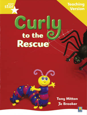 Rigby Star Guided Reading Yellow Level: Curly to the Rescue Teaching Version by