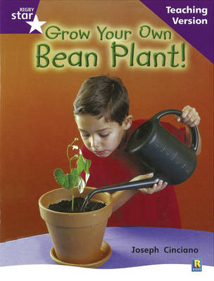 Rigby Star Non-fiction Guided Reading Purple Level: Grow Your Own Bean Teaching Version by