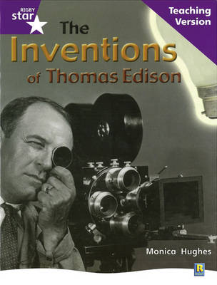 Rigby Star Non-Fiction Guided Reading Purple Level: The Inventions of Thomas Edison Teaching Version by