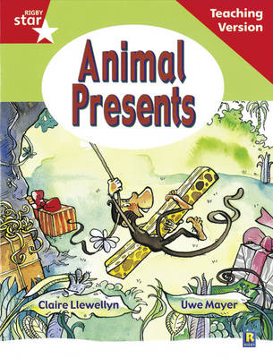 Rigby Star Guided Reading Red Level: Animal Presents Teaching Version by