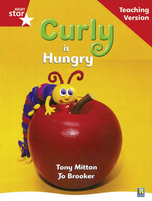 Rigby Star Guided Reading Red Level: Curly is Hungry Teaching Version by