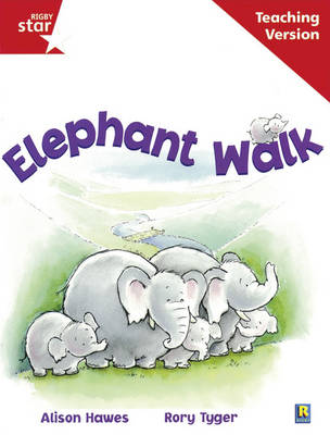 Rigby Star Guided Reading Red Level: Elephant Walk Teaching Version by