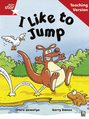 Rigby Star Guided Reading Red Level: I Like to Jump Teaching Version by