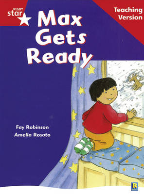Rigby Star Guided Reading Red Level: Max Gets Ready Teaching Version by