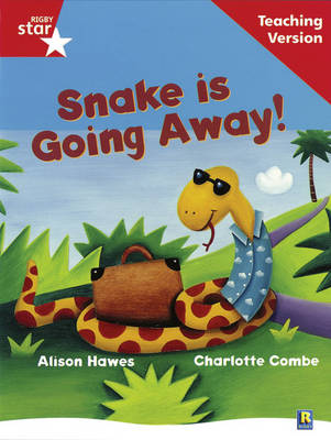 Rigby Star Guided Reading Red Level: Snake is Going Away Teaching Version by