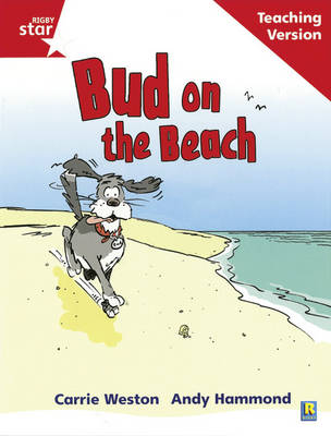 Rigby Star Phonic Guided Reading Red Level: Bud on the Beach Teaching Version by