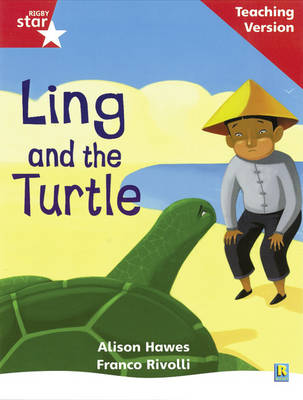 Rigby Star Phonic Guided Reading Red Level: Ling and the Turtle Teaching Version by