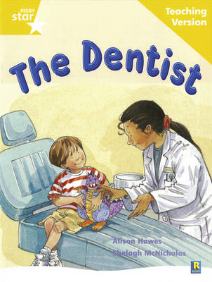 Rigby Star Guided Reading Yellow Level: The Dentist Teaching Version by