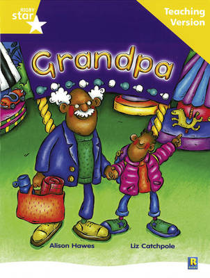 Rigby Star Guided Reading Yellow Level: Grandpa Teaching Version by