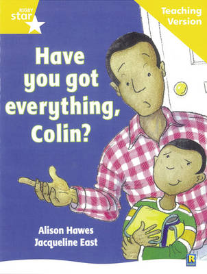 Rigby Star Guided Reading Yellow Level: Have you got everything Colin? Teaching Version by