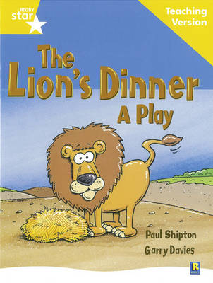 Rigby Star Guided Reading Yellow Level: The Lion's Dinner Teaching Version by