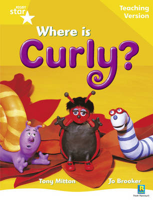 Rigby Star Guided Reading Yellow Level: Where is Curly? Teaching Version by