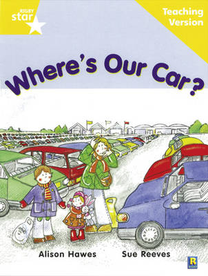 Rigby Star Guided Reading Yellow Level: Where's Our Car? Teaching Version by