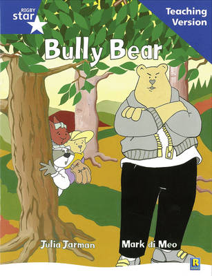 Rigby Star Guided Reading Blue Level: Bully Bear Teaching Version by