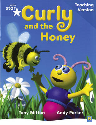 Rigby Star Phonic Guided Reading Blue Level: Curly and the Honey Teaching Version by