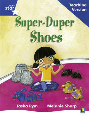 Rigby Star Phonic Guided Reading Blue Level: Super Duper Shoes Teaching Version by