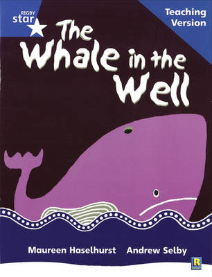Rigby Star Phonic Guided Reading Blue Level: The Whale in the Well Teaching Version by