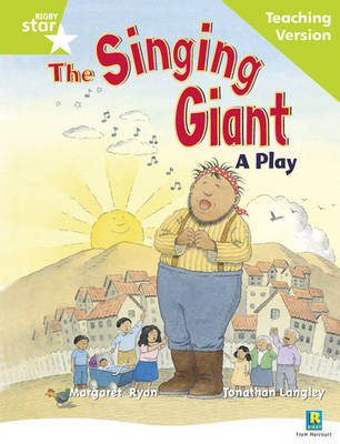 Rigby Star Guided Reading Green Level: The Singing Giant - Play Teaching Version by