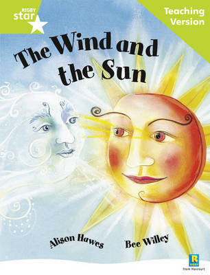 Rigby Star Guided Reading Green Level: The Wind and the Sun Teaching Version by