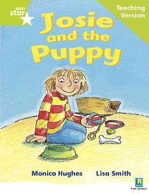 Rigby Star Phonic Guided Reading Green Level: Josie and the Puppy Teaching Version by