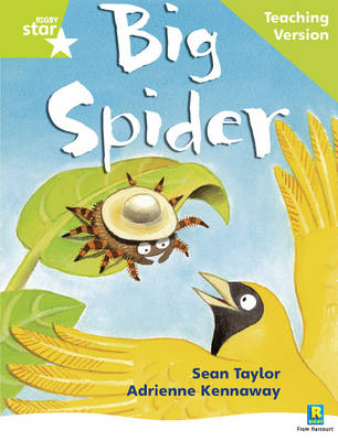 Rigby Star Phonic Guided Reading Green Level: Big Spider Teaching Version by