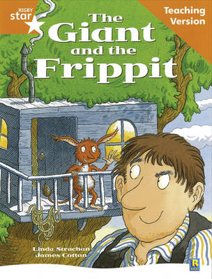 Rigby Star Guided Reading Orange Level: The Giant and the Frippit Teaching Version by
