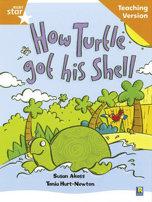 Rigby Star Guided Reading Orange Level: How the Turtle Got Its Shell Teaching Version by