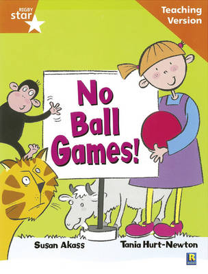 Rigby Star Guided Reading Orange Level: No Ball Games Teaching Version by
