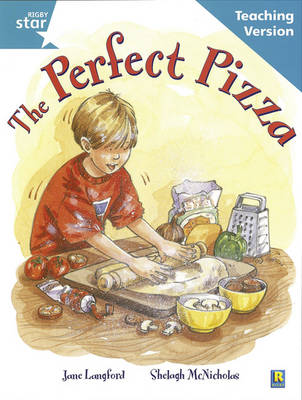 Rigby Star Guided Reading Turquoise Level: The Perfect Pizza Teaching Version by