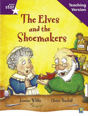 Rigby Star Guided Reading Purple Level: The Elves and the Shoemaker Teaching Version by