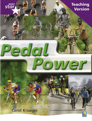 Rigby Star Non-Fiction Guided Reading Purple Level: Pedal Power Teaching Version by