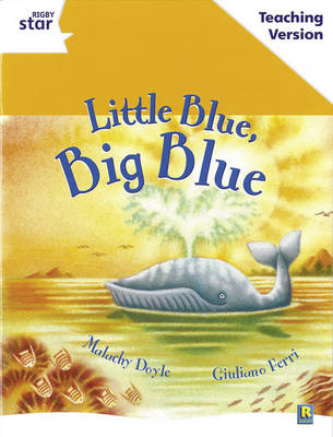 Rigby Star Guided White Level: Little Blue, Big Blue Teaching Version by