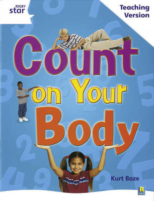 Rigby Star Guided White Level: Count on your Body Teaching Version by