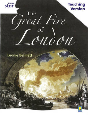 Rigby Star Guided White Level: The Great Fire of London Teaching Version by