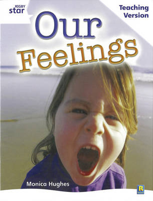 Rigby Star Guided White Level: Our Feelings Teaching Version by