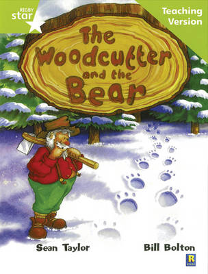 Rigby Star Guided Lime Level: The Woodcutter and the Bear Teaching Version by