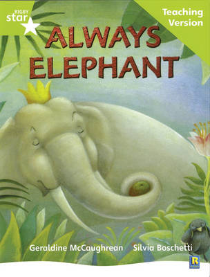 Rigby Star Guided Lime Level: Always Elephant Teaching Version by