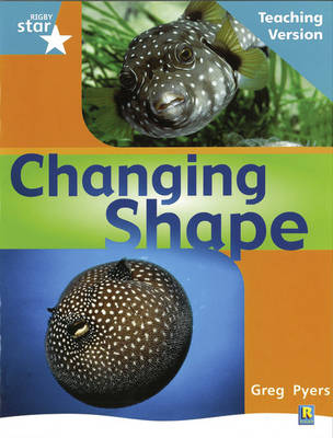 Rigby Star Non-Fiction Turquoise Level: Changing Shape Teaching Version Framework Edition by