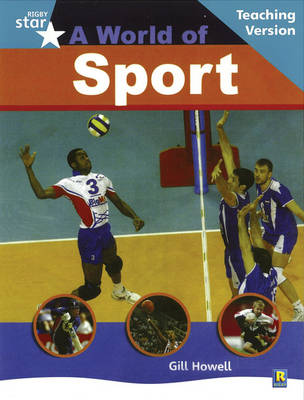 Rigby Star Non-Fiction Turquoise Level : A World of Sports Teaching Version by