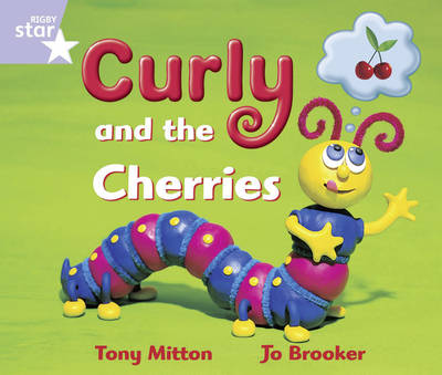 Rigby Star Guided reception/P1 Lilac Level: Curly and the Cherries by