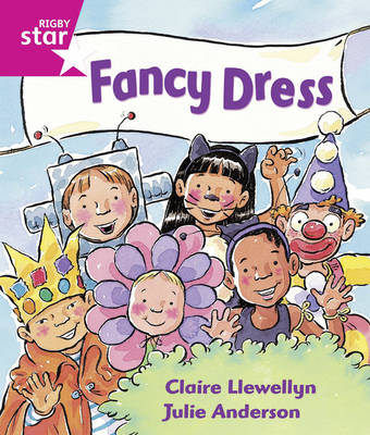 Rigby Star Guided: Reception/P1 Pink Level: Reception/P1 Fancy Dress by Claire Llewellyn