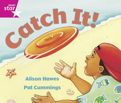 Rigby Star Guided: Reception/P1 Pink Level: Catch it! by Alison Hawes