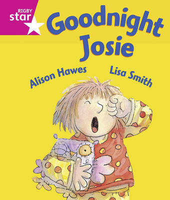 Rigby Star Guided: Goodnight Josie by Alison Hawes