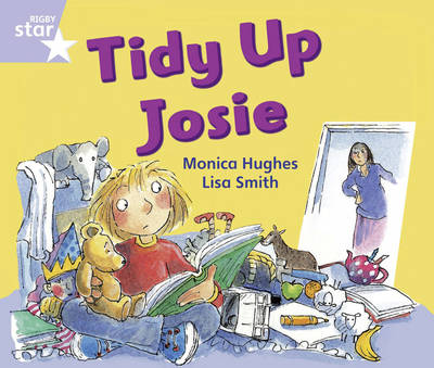 Rigby Star Phonic Opposites Lilac Level: Tidy Up Josie Pack of 6 Framework Edition by