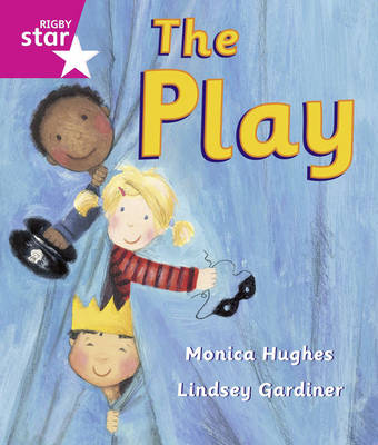 Rigby Star Guided: Reception/P1 Pink Level: The Play by