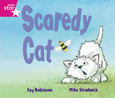 Rigby Star Guided: Reception/P1 Pink Level: Scaredy Cat by