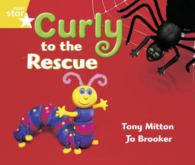 Rigby Star Guided Year 1/P2 Yellow Level: Curly to the Rescue (6 Pack) Framework Edition by