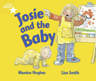 Rigby Star Guided Year 1/P2 Yellow Level: Josie & the Baby (6 Pack) Framework Edition Year 1/P2 by