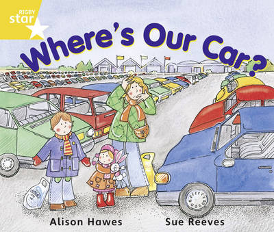 Rigby Star Guided Year 1/P2 Yellow Level: Where's Our Car? (6 Pack) Framework Edition by Alison Hawes