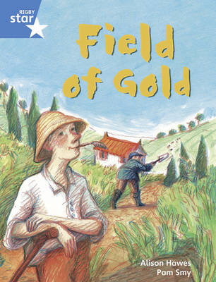 Rigby Star Guided Year 1/P2 Blue Level: Field of Gold (6 Pack) Framework Edition by